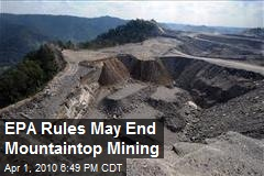 EPA Rules May End Mountaintop Mining