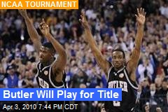 Butler Will Play for Title