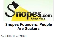Snopes Founders: People Are Suckers