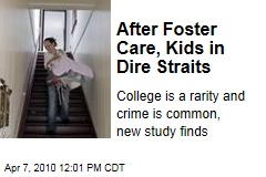 After Foster Care, Kids in Dire Straits