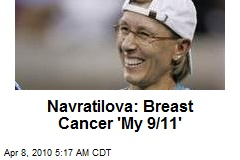 Navratilova: Breast Cancer 'My 9/11'