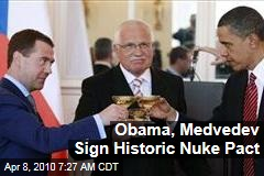 Obama, Medvedev Sign Historic Nuke Pact