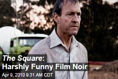 The Square : Harshly Funny Film Noir