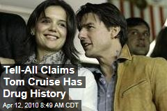 Tell-All Claims Tom Cruise Has Drug History