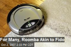 For Many, Roomba Akin to Fido