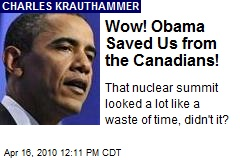 Wow! Obama Saved Us from the Canadians!