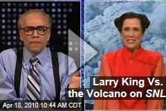 Larry King Vs. the Volcano on SNL