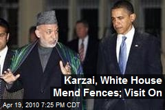 Karzai, White House Mend Fences; Visit On
