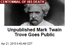 Unpublished Mark Twain Trove Goes Public