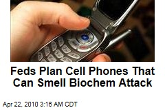Feds Plan Cell Phones That Can Smell Biochem Attack