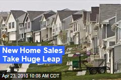 New Home Sales Take Huge Leap