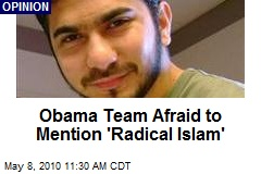 Obama Team Afraid to Mention 'Radical Islam'