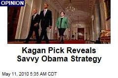 Kagan Pick Reveals Savvy Obama Strategy