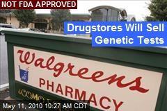 Drugstores Will Sell Genetic Tests