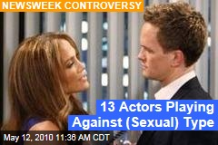 13 Actors Playing Against (Sexual) Type