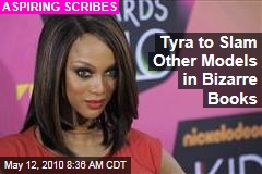 Tyra to Slam Other Models in Bizarre Books