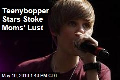 Teenybopper Stars Stoke Moms' Lust