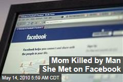 Mom Killed by Man She Met on Facebook