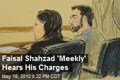 Faisal Shahzad 'Meekly' Hears His Charges