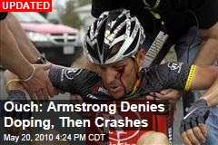 Ouch: Armstrong Denies Doping, Then Crashes