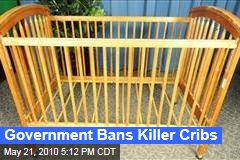 Government Bans Killer Cribs