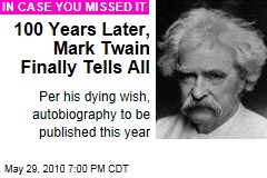 100 Years Later, Mark Twain Finally Tells All