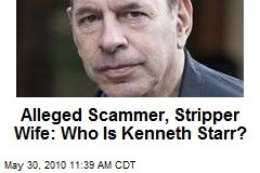 Alleged Scammer, Stripper Wife: Who Is Kenneth Starr?