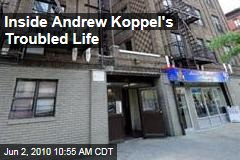 Inside Andrew Koppel's Troubled Life