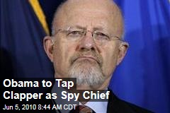 Obama to Tap Clapper as Spy Chief