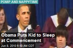 Obama Puts Kid to Sleep at Commencement
