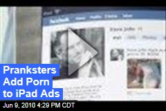 Pranksters Add Porn to iPad Ads
