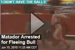 Matador Arrested for Fleeing Bull
