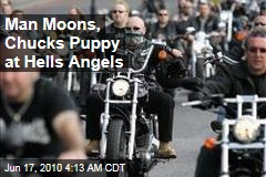 Man Moons, Chucks Puppy at Hells Angels