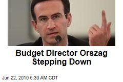 Budget Director Orszag Stepping Down