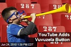 YouTube Adds Vuvuzela Button