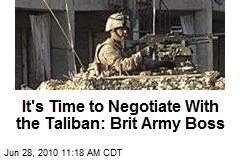 It's Time to Negotiate With the Taliban: Brit Army Boss