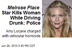 Melrose Place Star Kills Woman While Driving Drunk: Police
