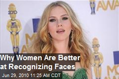 Why Are Women Better at Recognizing Faces Than Men