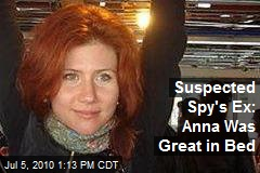 Spy's Ex: Anna Was Great in Bed
