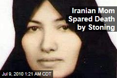 Iranian Mom Spared Death by Stoning