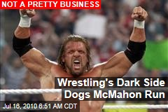 Wrestling's Dark Side Dogs McMahon Run