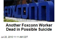 Another Foxconn Worker Dead in Possible Suicide