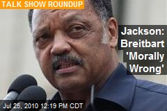 Jackson: Breitbart 'Morally Wrong'
