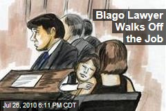 Blago Lawyer Walks Off the Job