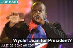 Wyclef Jean for President?