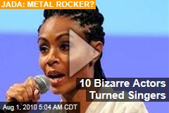 10 Bizarre Actors Turned Singers