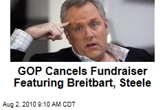 GOP Cancels Fundraiser Featuring Breitbart, Steele