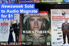 Newsweek Sold to Audio Magnate
