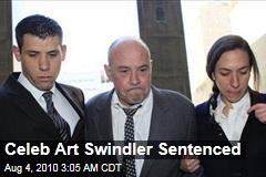 Celeb Art Swindler Sentenced