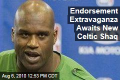 Endorsement Extravaganza Awaits New Celtic Shaq